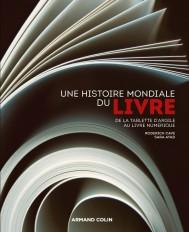 Une histoire mondiale du Livre - De la tablette d'argile au livre numérique