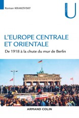 L'Europe centrale et orientale - De 1918 à la chute du mur de Berlin