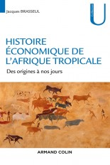 Histoire économique de l'Afrique tropicale - Des origines à nos jours