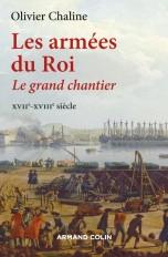 Les armées du Roi - Le grand chantier XVIIe-XVIIIe siècle