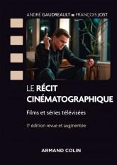 Le récit cinématographique - 3e éd. - Films et séries télévisées