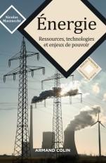 Energie - Ressources, technologies et enjeux de pouvoir