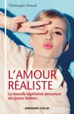 L'amour réaliste - La nouvelle expérience amoureuse des jeunes femmes