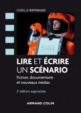 Lire et écrire un scénario - 2e éd. - Fiction, documentaire et nouveaux médias