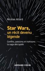 Star Wars, un récit devenu légende - Conflits, passions, trahisons : la saga décryptée