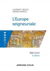 L'Europe seigneuriale - 2e éd. - 888-1215