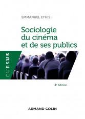 Sociologie du cinéma et de ses publics - 4e éd