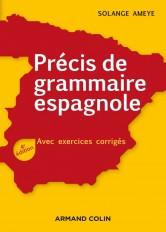 Précis de grammaire espagnole - 4e éd. - Avec exercices corrigés
