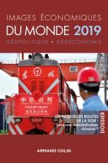 Images économiques du monde 2019 -Les nouvelles routes de la soie : vers une mondialisation chinoise