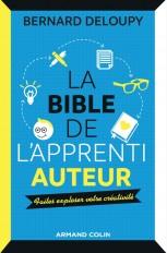 La bible de l'apprenti auteur - Faites exploser votre créativité