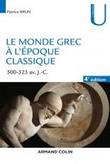 Le monde grec à l'époque classique - 4e éd. - 500-323 av. J.-C.