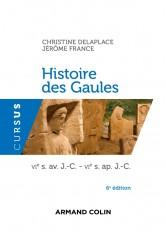Histoire des Gaules - 6e ed. - VIe s. av. J.-C. - VIe s. ap. J.-C.