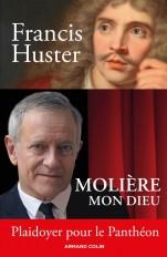 Molière mon Dieu - Plaidoyer pour le Panthéon