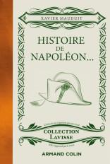 Histoire de Napoléon... - ...cuisiné à la sauce Lavisse