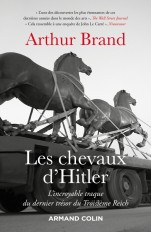 Les chevaux d'Hitler - L'incroyable traque du dernier trésor du Troisième Reich