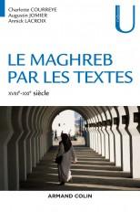 Le Maghreb par les textes - XVIIIe-XXIe siècle