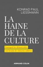 La haine de la culture - Pourquoi les démocraties ont besoin de citoyens cultivés