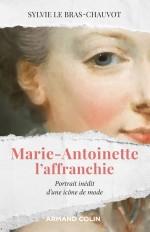 Marie-Antoinette l'affranchie - Portrait inédit d'une icône de mode