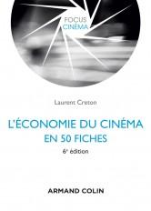 L'économie du cinéma en 50 fiches - 6e éd.