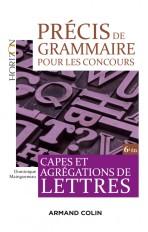 Précis de grammaire pour les concours - 6e éd. - Capes et Agrégations de Lettres