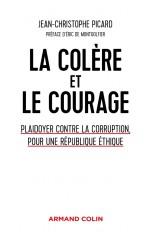 La colère et le courage - Plaidoyer contre la corruption, pour une République éthique