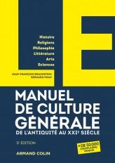 LE manuel de culture générale - 5e éd. - De l'Antiquité au XXIe siècle