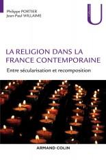 La religion dans la France contemporaine - Entre sécularisation et recomposition