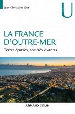 La France d'Outre-mer - Terres éparses, sociétés vivantes