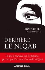 Derrière le niqab - 10 ans d'enquête sur les femmes qui ont porté et enlevé le voile intégral
