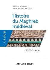 Histoire du Maghreb médiéval - XIe-XVe siècle
