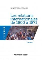 Les relations internationales de 1800 à 1871 - 3e éd.