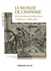 Le monde de l'imprimé en Europe occidentale  1470-1680 - Capes-Agrég Histoire-Géographie