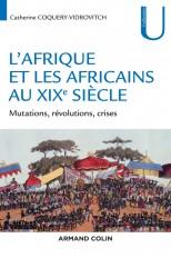 L'Afrique et les Africains au XIXe siècle - Mutations, révolutions, crises