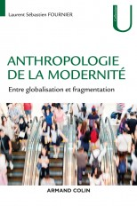 Anthropologie de la modernité - Entre globalisation et fragmentation