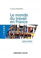 Le monde du travail en France (1800-1950) - 2e éd.