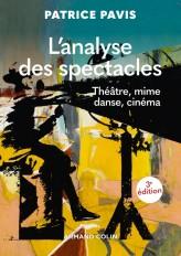 L'analyse des spectacles - 3e éd. - Théâtre, mime, danse, cinéma