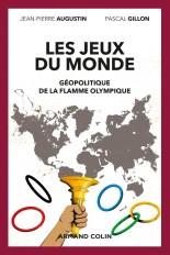 Les jeux du monde - Géopolitique de la flamme olympique