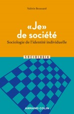 """""""Je"""" de société - Sociologies de l'identité individuelle"""