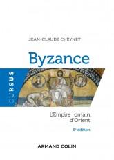 Byzance - 6e éd. - L'Empire romain d'Orient