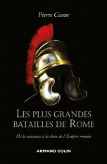 Les plus grandes batailles de Rome - De la naissance à la chute de l'Empire romain