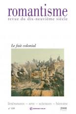 Romantisme n° 139 (1/2008) Le fait colonial