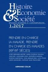 Histoire, Économie & Société (1/2017) Prendre en charge la maladie, prendre en charge les malades (X