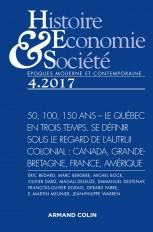 Histoire, Économie & Société (4/2017) 50, 100, 150 ans - Le Quebec en trois temps. Se définir sous l
