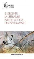 Le Français aujourd'hui n° 202 (3/2018) Enseigner la littérature avec et au-delà des programmes