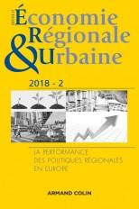 Revue d'économie régionale et urbaine n° 2/2018 La performance des politiques régionales en Europe