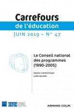 Carrefours de l'éducation n°47 (1/2019) Le Conseil national des programmes (1990-2005)