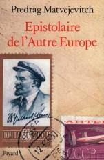 Epistolaire de l'Autre Europe