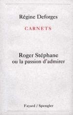 Carnets : Roger Stéphane ou la passion d'admirer