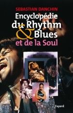 Encyclopédie du Rythm & Blues et de la Soul