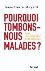 POURQUOI TOMBONS-NOUS MALADES